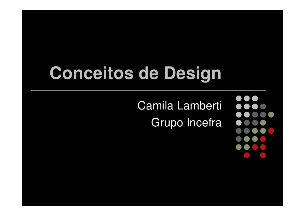 Conceitos de Design          Camila Lamberti            Grupo Incefra