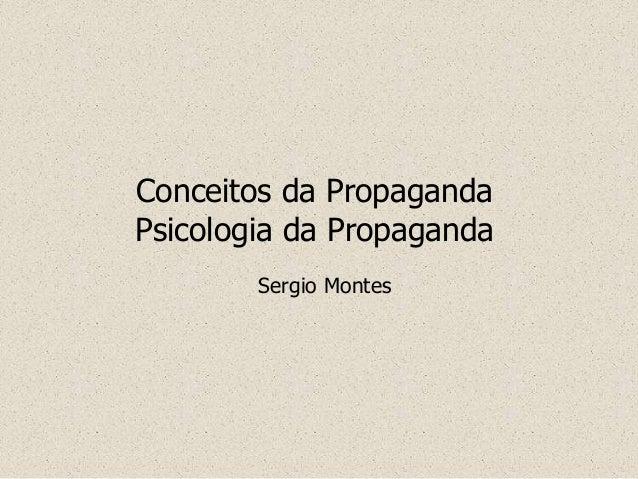 Conceitos da Propaganda Psicologia da Propaganda Sergio Montes