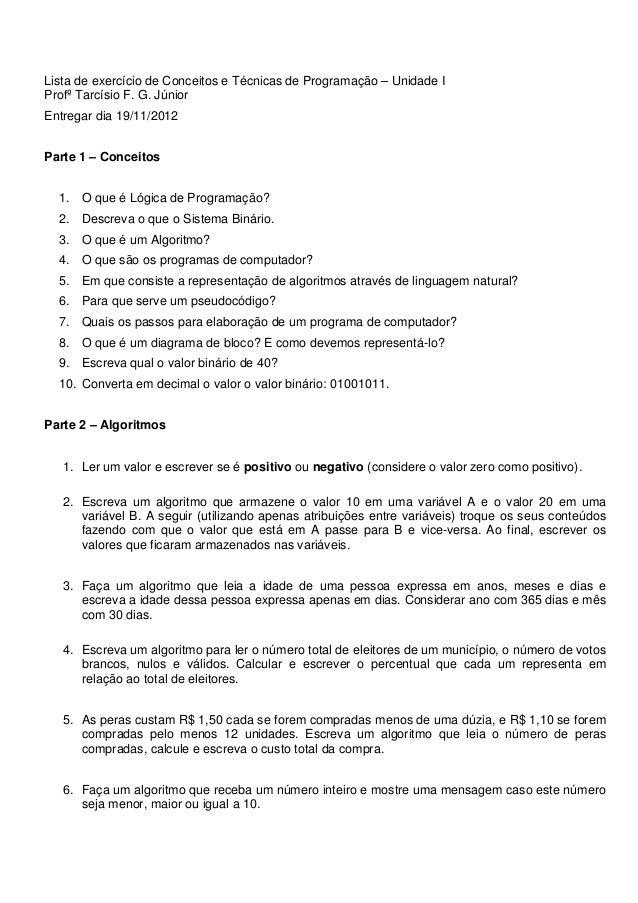 Lista de exercício de Conceitos e Técnicas de Programação – Unidade IProfº Tarcísio F. G. JúniorEntregar dia 19/11/2012Par...