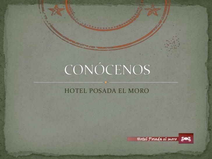 HOTEL POSADA EL MORO