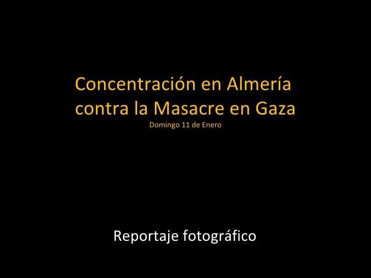 Concentración en Almería  contra la Masacre en Gaza Domingo 11 de Enero Reportaje fotográfico