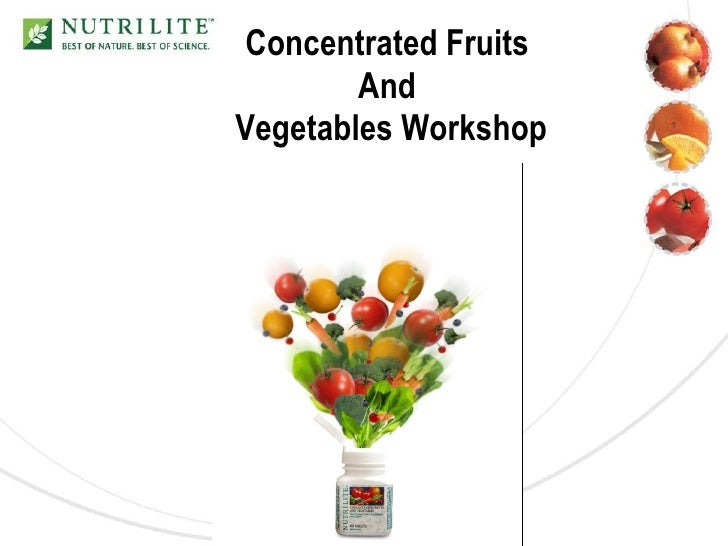Concentrated Fruits         And Vegetables Workshop