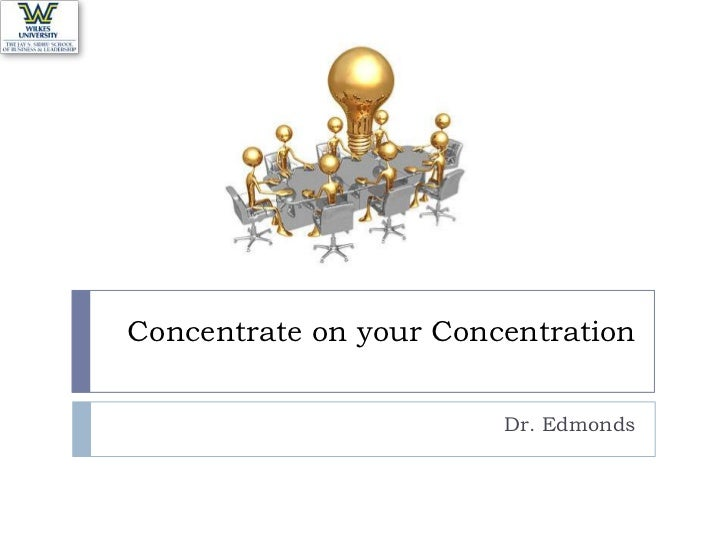 Concentrate on your concentration