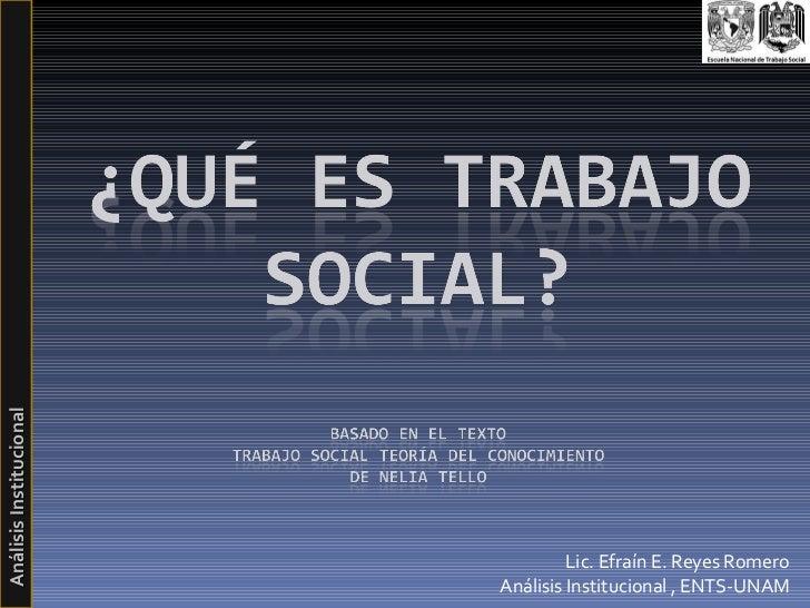 Análisis Institucional Lic. Efraín E. Reyes Romero Análisis Institucional , ENTS-UNAM