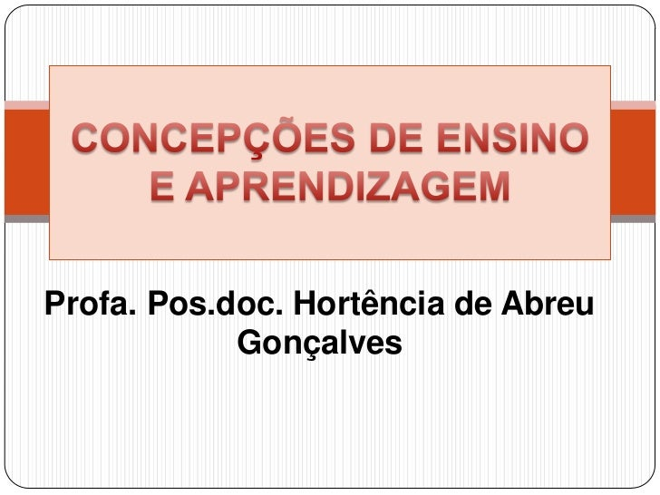 Profa. Pos.doc. Hortência de Abreu            Gonçalves