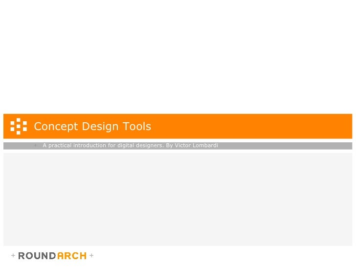 Concept Design Tools <ul><li>A practical introduction for digital designers. By Victor Lombardi </li></ul>