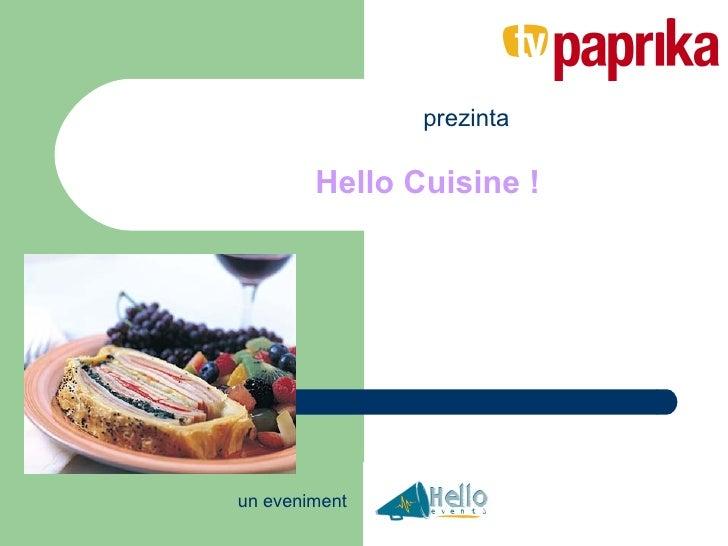 Hello Cuisine ! prezinta un eveniment