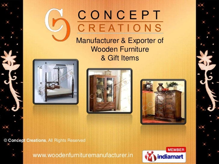 Manufacturer & Exporter of <br />Wooden Furniture <br />& Gift Items<br />©Concept Creations, All Rights Reserved<br />www...