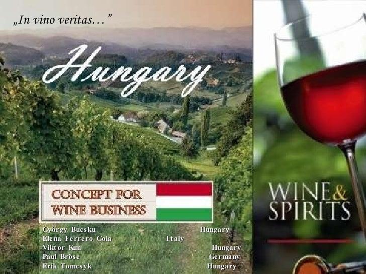 "György Bucsku  Hungary Elena Ferrero Gola   Italy Viktor Kun  Hungary Paul Bröse  Germany Erik Tomcsyk  Hungary "" In vino ..."
