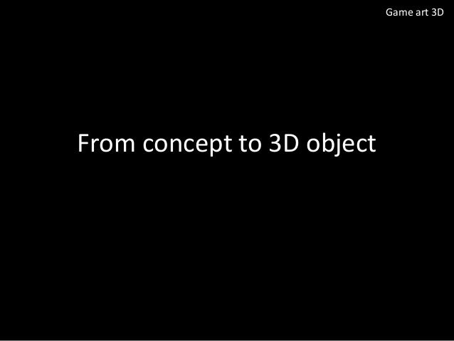Game art 3D  From concept to 3D object