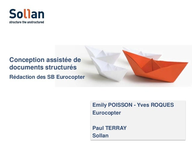 Conception assistée de documents structurés Rédaction des SB Eurocopter  Emily POISSON - Yves ROQUES Eurocopter Paul TERRA...