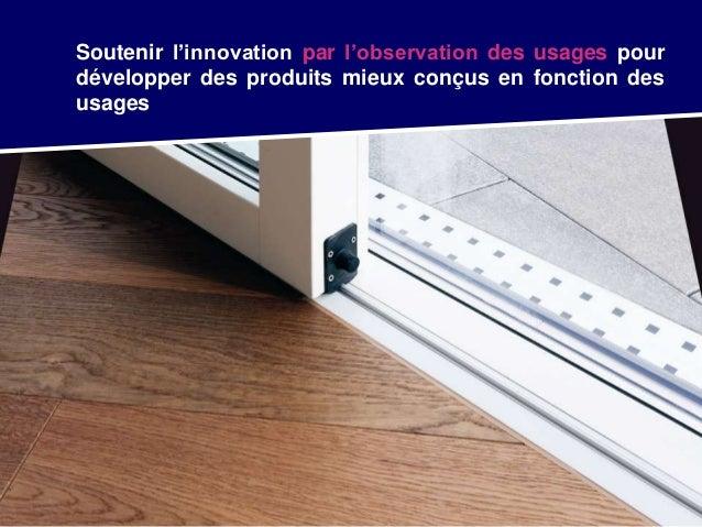 Soutenir l'innovation par l'observation des usages pour développer des produits mieux conçus en fonction des usages