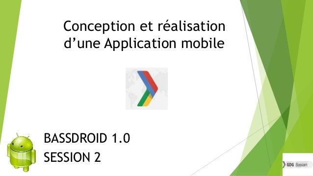 Conception et réalisation d'une Application mobile  BASSDROID 1.0 SESSION 2