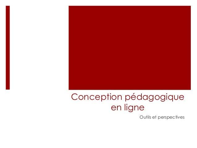 Conception pédagogique en ligne Outils et perspectives