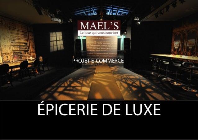 ÉPICERIE DE LUXE PROJET E-COMMERCE ÉPICERIE DE LUXE