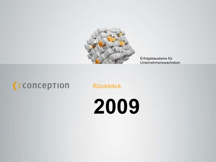 2009 Rückblick Erfolgsbausteine für  Unternehmenswachstum