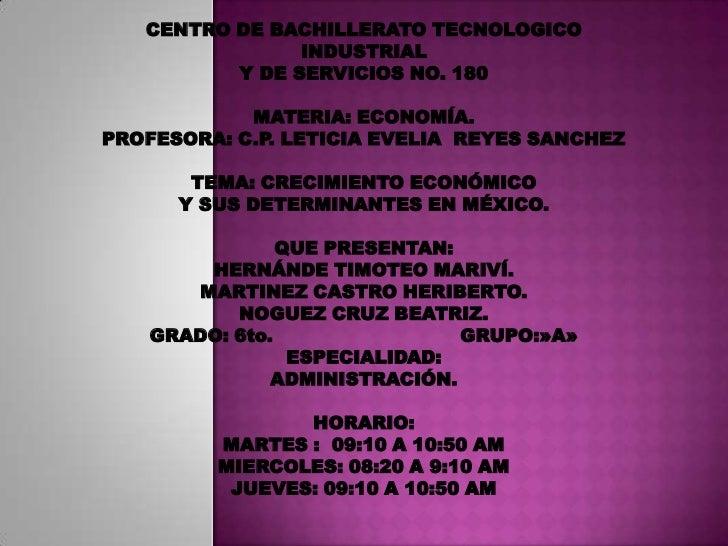 CENTRO DE BACHILLERATO TECNOLOGICO INDUSTRIAL <br />Y DE SERVICIOS NO. 180<br />MATERIA: ECONOMÍA.<br />PROFESORA: C.P. LE...