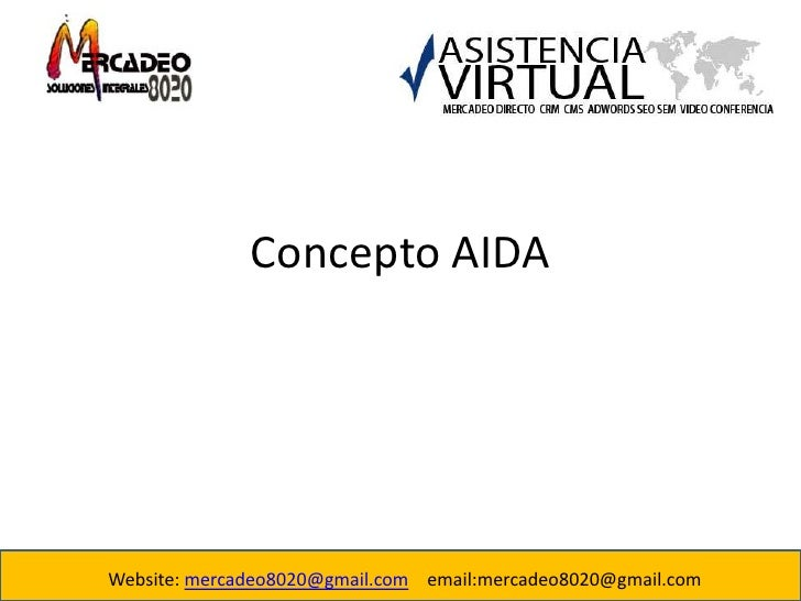 Concepto AIDA<br />Website: mercadeo8020@gmail.com    email:mercadeo8020@gmail.com<br />