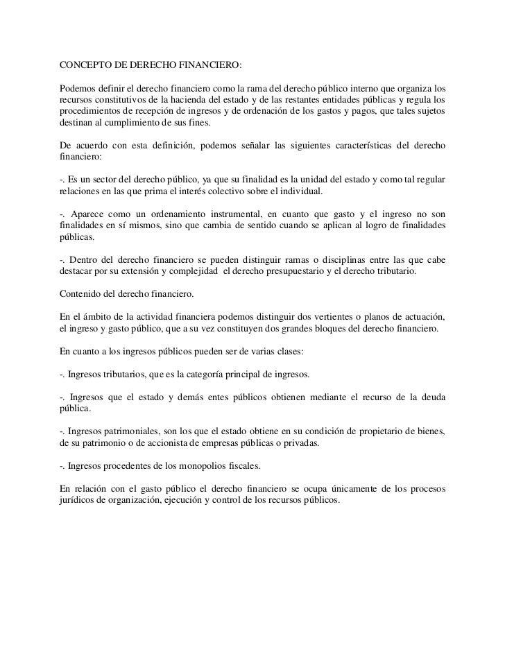 CONCEPTO DE DERECHO FINANCIERO:Podemos definir el derecho financiero como la rama del derecho público interno que organiza...