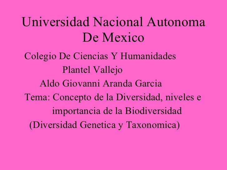 Universidad Nacional Autonoma De Mexico <ul><li>Colegio De Ciencias Y Humanidades </li></ul><ul><li>Plantel Vallejo </li><...
