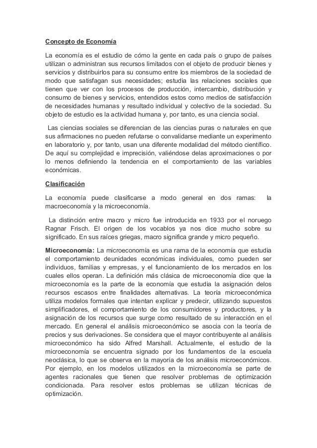 Concepto de Economía La economía es el estudio de cómo la gente en cada país o grupo de países utilizan o administran sus ...