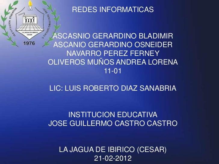 REDES INFORMATICAS ASCASNIO GERARDINO BLADIMIR ASCANIO GERARDINO OSNEIDER    NAVARRO PEREZ FERNEYOLIVEROS MUÑOS ANDREA LOR...
