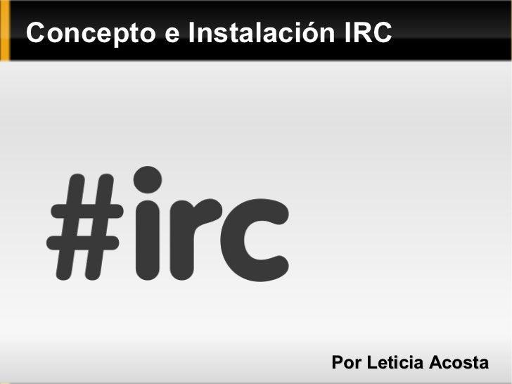 Concepto e Instalación IRC Por Leticia Acosta