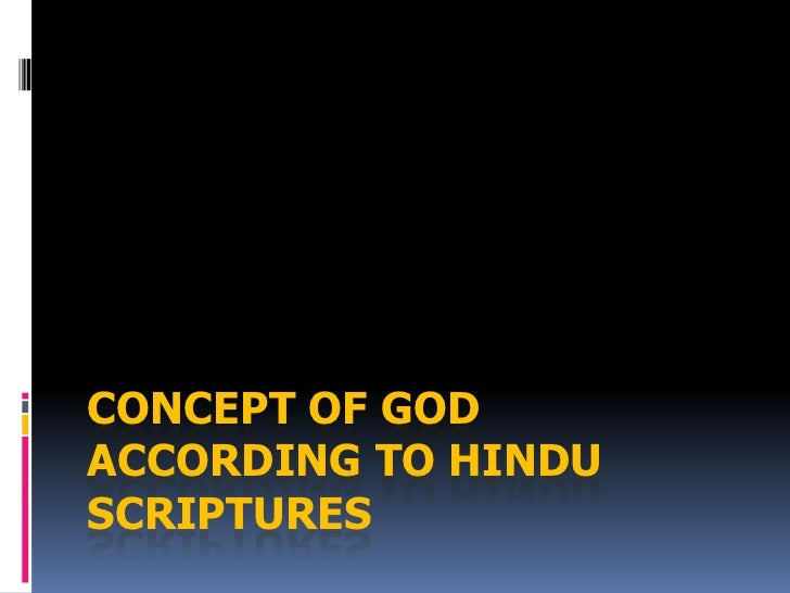CONCEPT OF GODACCORDING TO HINDUSCRIPTURES