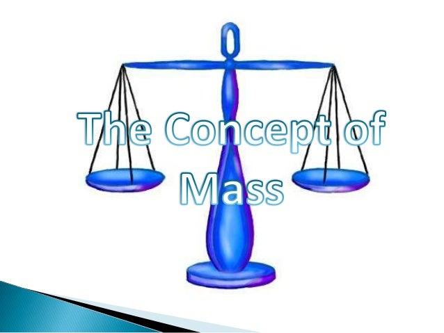 Concept of mass 1.5