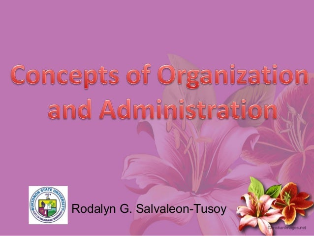 Concept of organization and administration