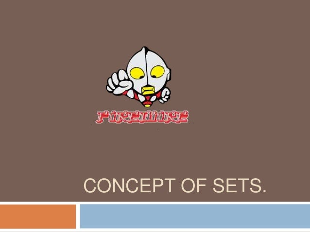 CONCEPT OF SETS.