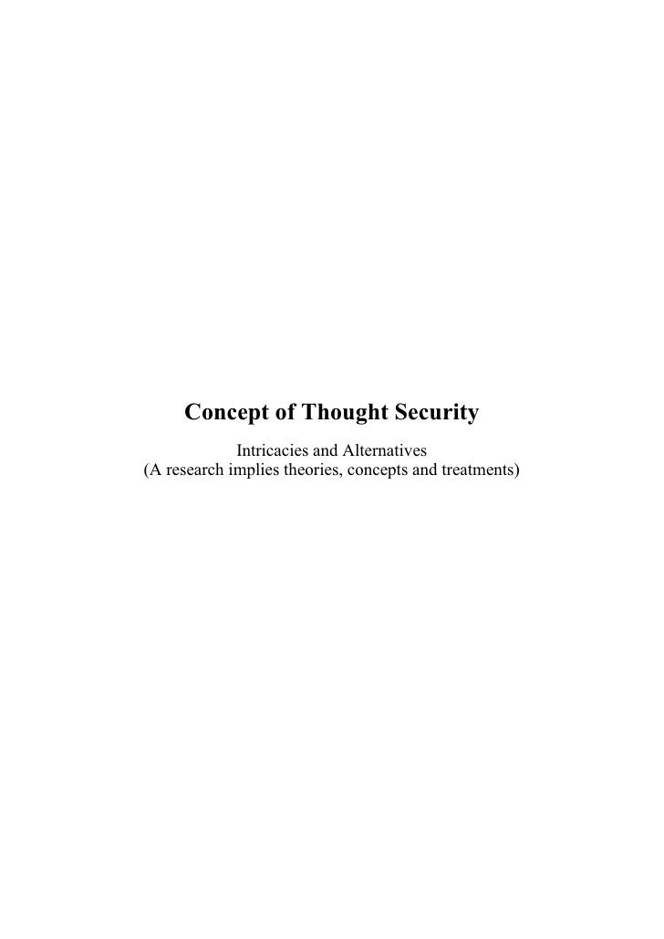 Concept Of Thought Security Intricacies And Alternatives (A Research Implies Theories, Concepts And Treatments)(2)