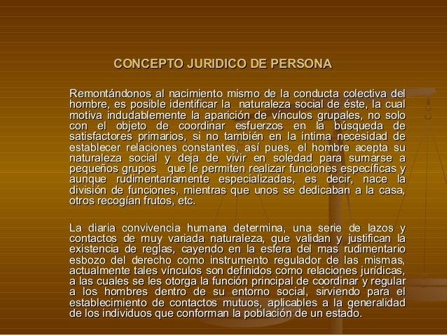 CONCEPTO JURIDICO DE PERSONARemontándonos al nacimiento mismo de la conducta colectiva delhombre, es posible identificar l...