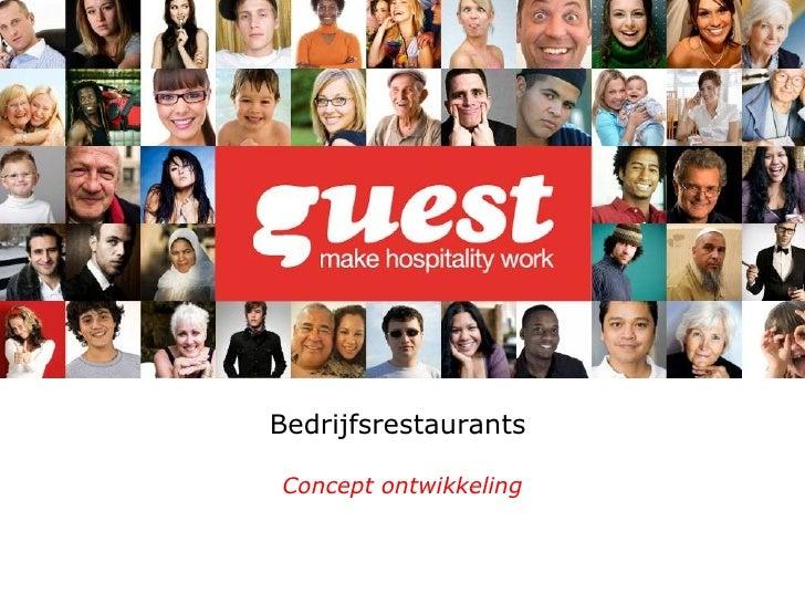 Concept Ontwikkeling voor bedrijfsrestaurants GUEST make hospitality work