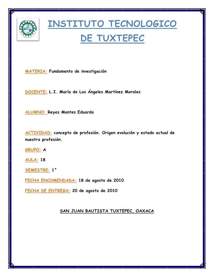 -247650-209550instituto tecnologico de tuxtepec<br />MATERIA: Fundamento de investigación<br />DOCENTE: L.I. María de Los ...