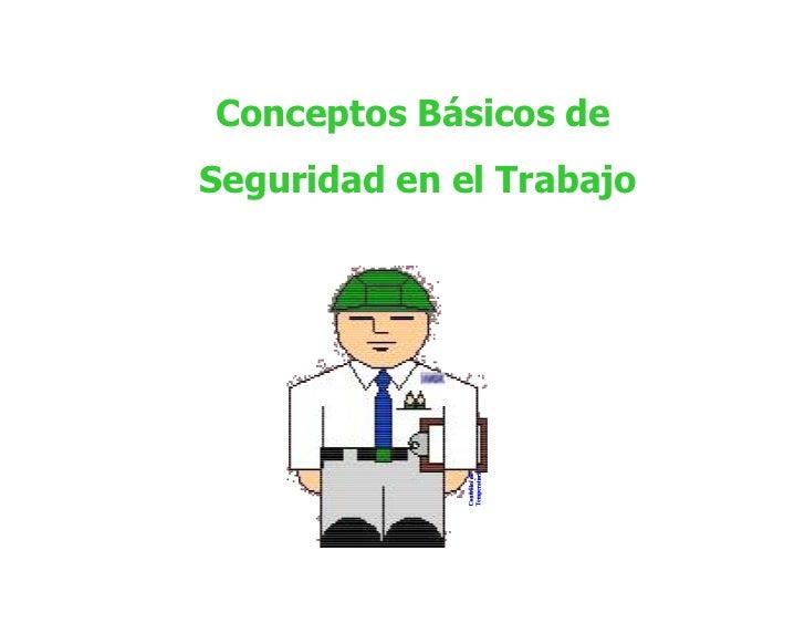 Conceptos Básicos de Seguridad en el Trabajo