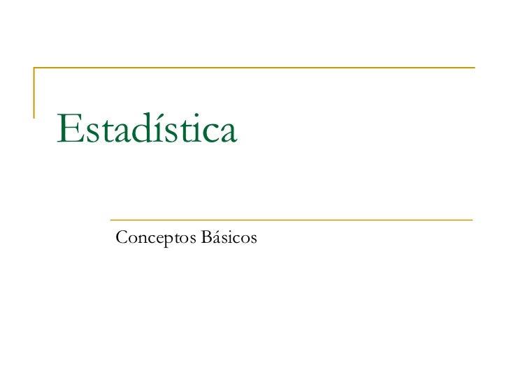 Conceptos Básicos de la Estadística