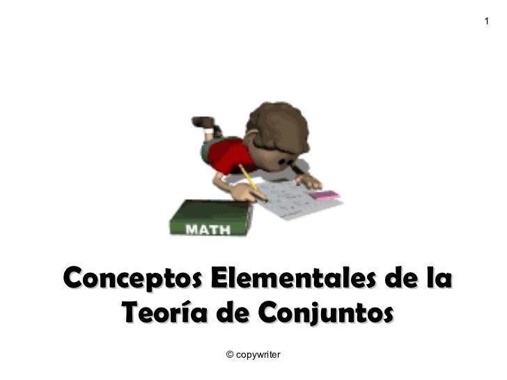 Conceptos Elementales de la Teoría de Conjuntos © copywriter