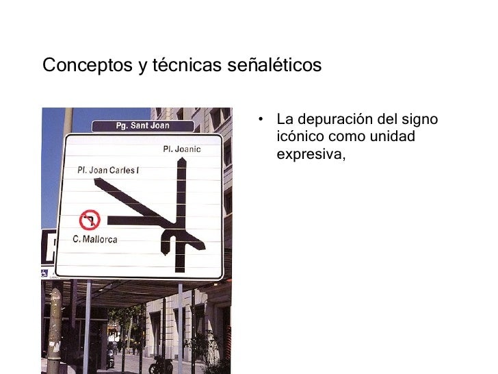 Conceptos y técnicas señaléticos <ul><li>La depuración del signo icónico como unidad expresiva,  </li></ul>