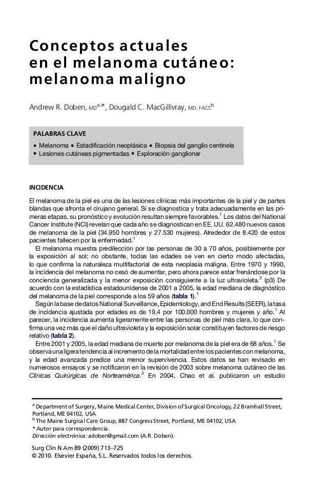 Conceptos actuales en el melanoma cutáneo: melanoma maligno Andrew R. Doben, MD a,Ã, Dougald C. MacGillivray, MD, FACS b P...