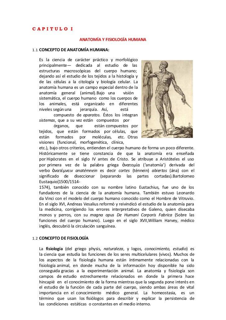 CAPITULO I                         ANATOMÍA Y FISIOLOGÍA HUMANA1.1 CONCEPTO DE ANATOMÍA HUMANA:   Es la ciencia de carácte...