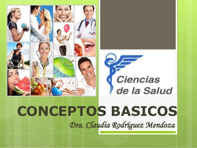 Dra. Claudia Rodríguez Mendoza CONCEPTOS BASICOS