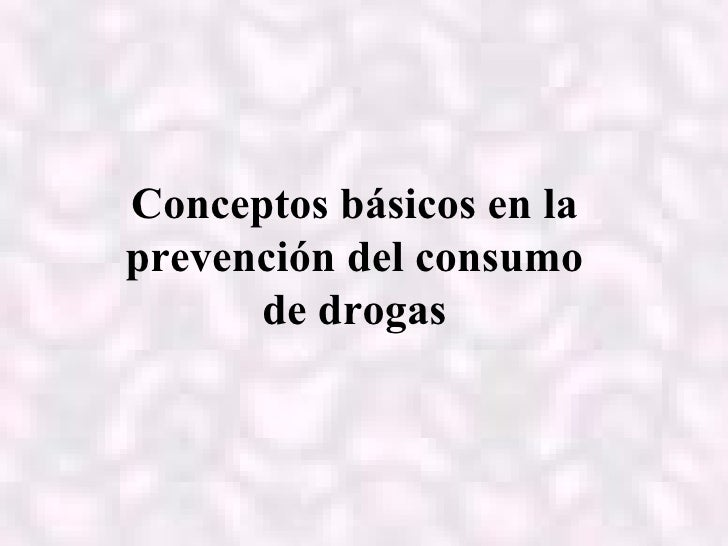 Conceptos Básicos en la Prevención de Adicciones
