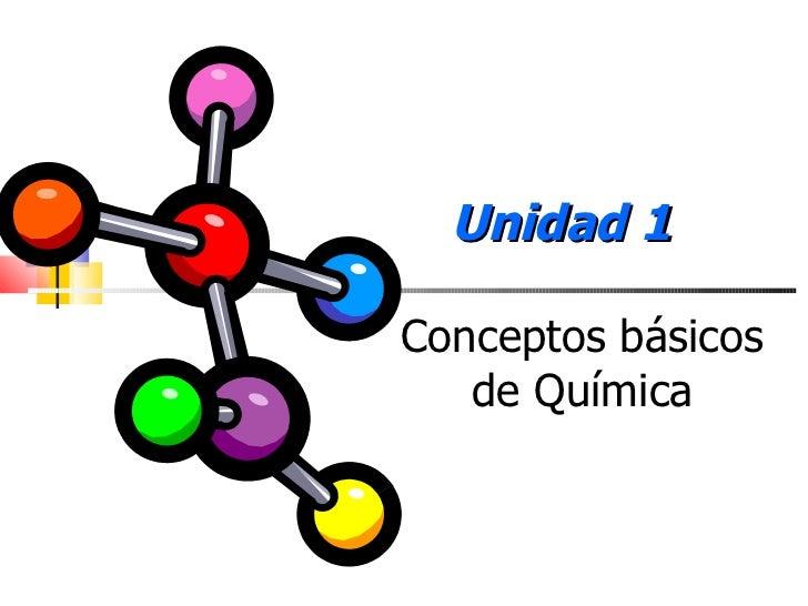 Unidad 1 Conceptos básicos de Química Prof. Jorge Díaz Galleguillos