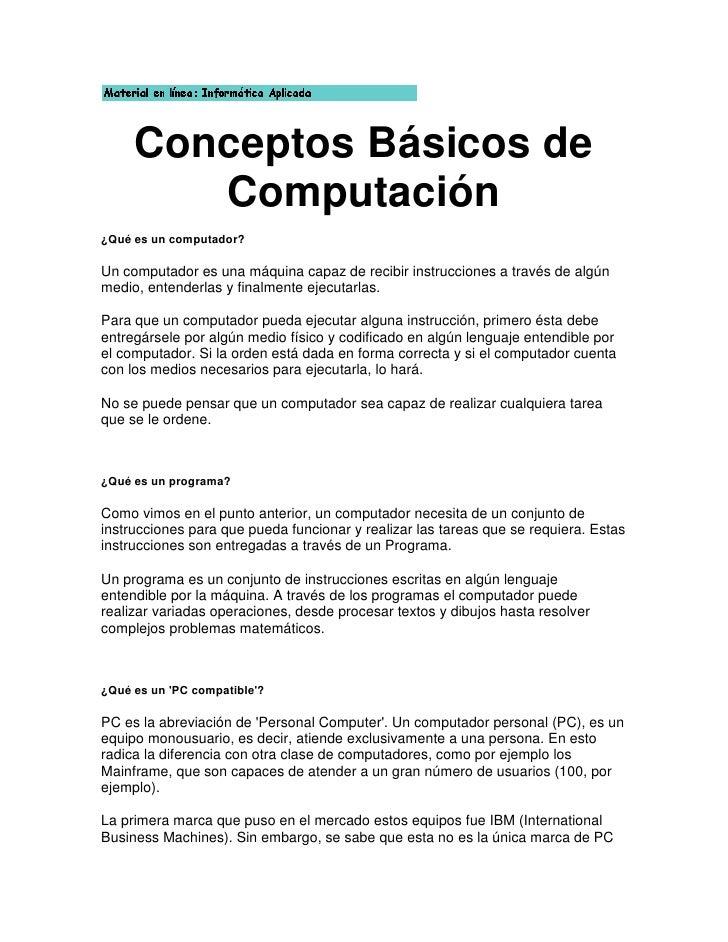 Conceptos Básicos de Computación<br />¿Qué es un computador?<br />Un computador es una máquina capaz de recibir instruccio...