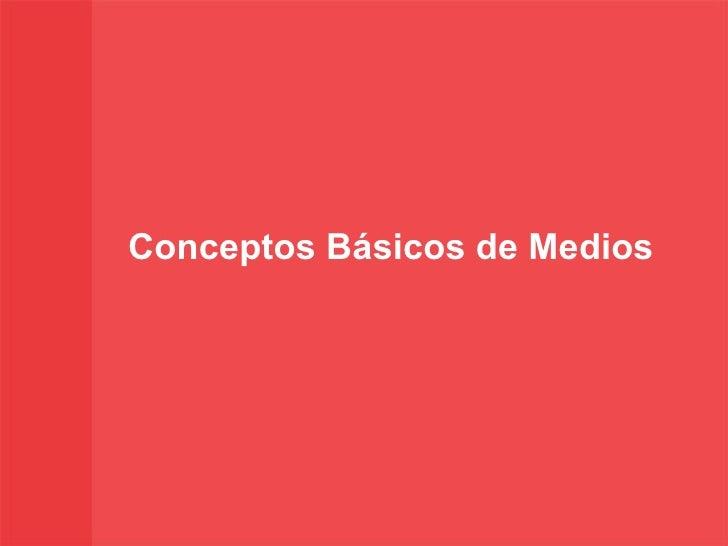 Conceptos básicos de Medios