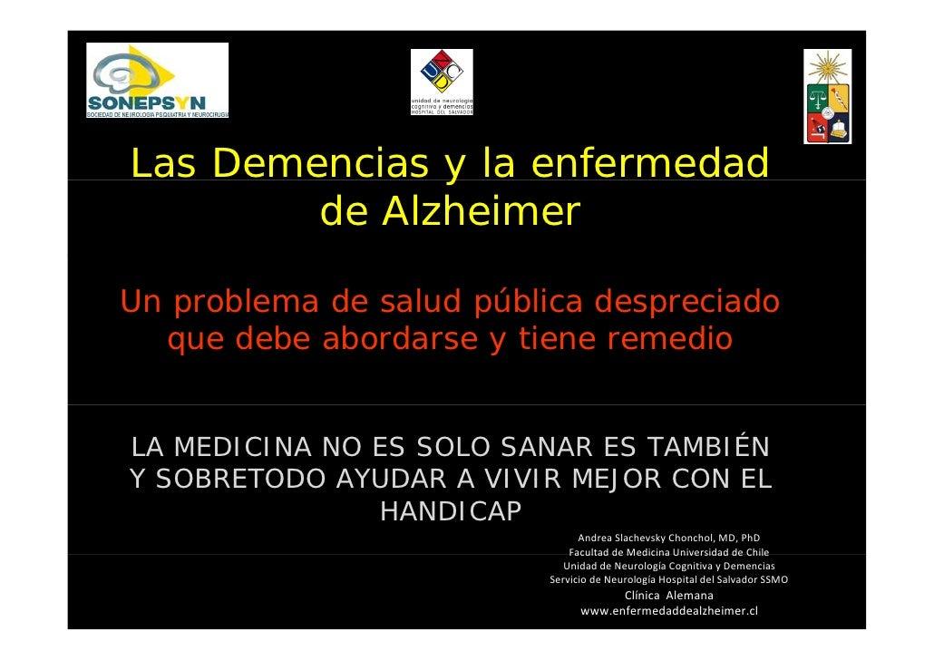 Las Demencias y la enfermedad         de Alzheimer  Un problema de salud pública despreciado   que d b abordarse y tiene r...