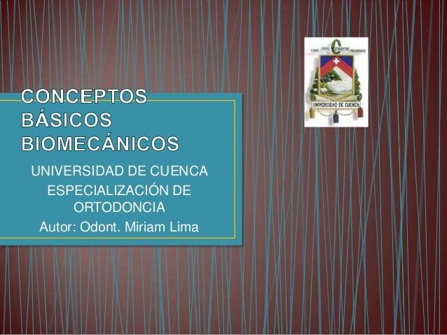 UNIVERSIDAD DE CUENCA  ESPECIALIZACIÓN DE      ORTODONCIA Autor: Odont. Miriam Lima