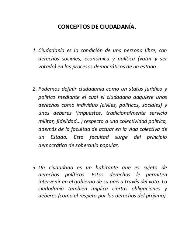 CONCEPTOS DE CIUDADANÍA.1. Ciudadanía es la condición de una persona libre, conderechos sociales, económica y política (vo...