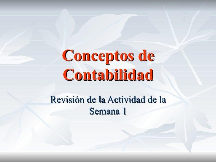 Conceptos de Contabilidad Revisión de la Actividad de la Semana 1